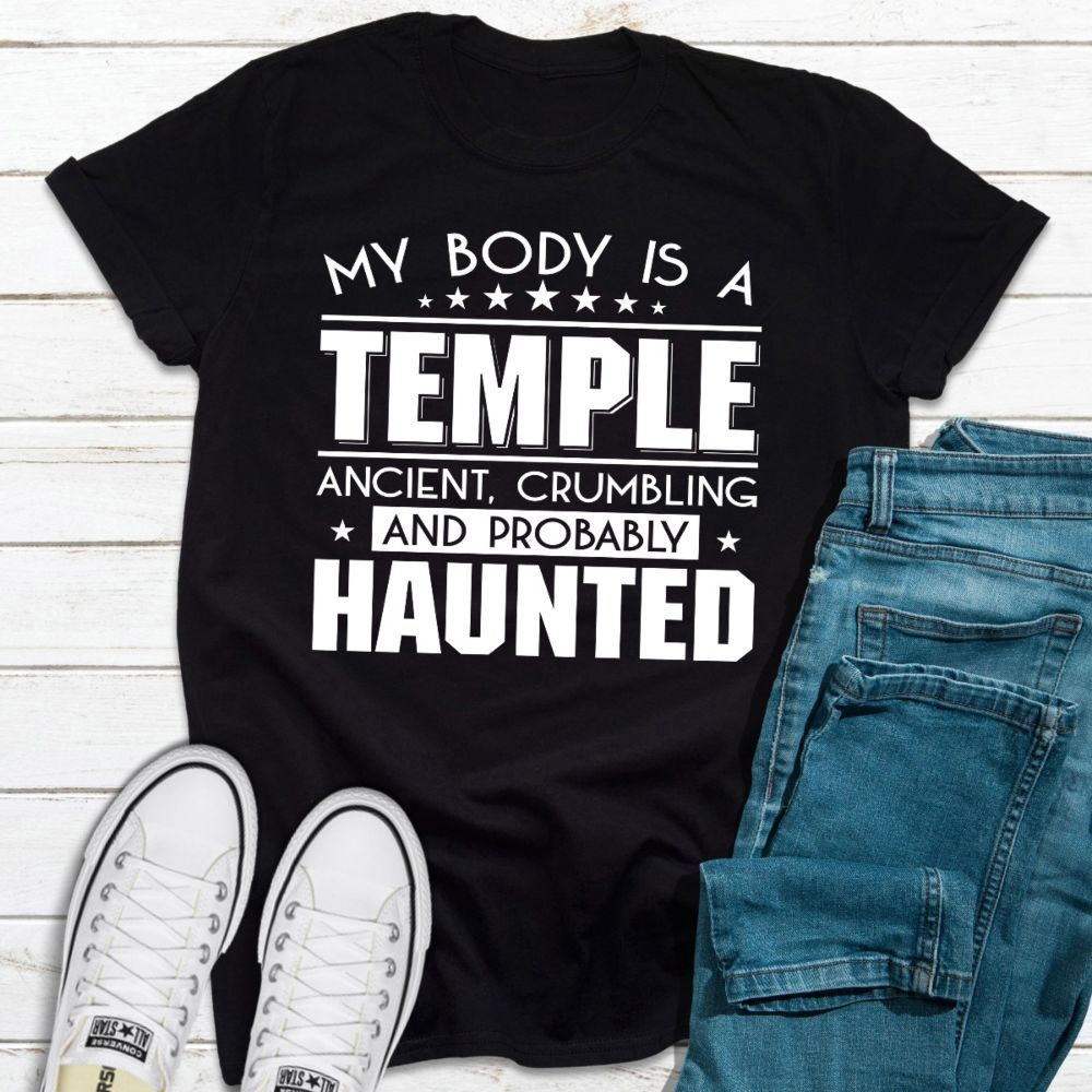My Body Is A Temple T Shirt